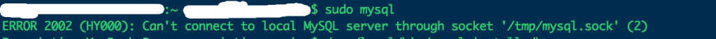 ERROR 2002 (HY000): Can't connect to local MySQL server through socket '/tmp/mysql.sock' (2)